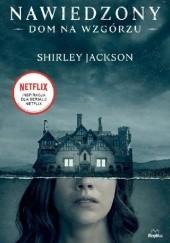 Okładka książki Nawiedzony dom na wzgórzu Shirley Jackson