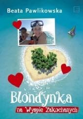 Okładka książki Blondynka na Wyspie Zakochanych Beata Pawlikowska