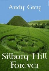 Okładka książki Silbury Hill Forever Andy Grey