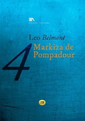 Okładka książki Markiza de Pompadour Leo Belmont