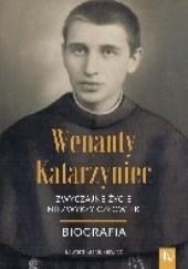 Okładka książki Wenanty Katarzyniec. Zwyczajne życie, niezwykły człowiek Edward Staniukiewicz OFMConv