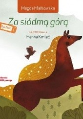 Okładka książki Za siódmą górą Magda Małkowska
