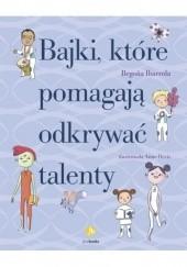 Okładka książki Bajki, które pomagają odkrywać talenty Begoña Ibarrola