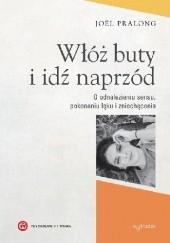 Okładka książki Włóż buty i idź naprzód Joël Pralong