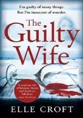 Okładka książki The Guilty Wife Elle Croft