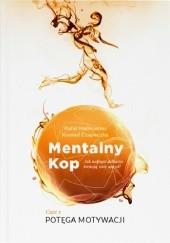 Okładka książki Mentalny Kop - Potęga motywacji Konrad Czapeczka,Rafał Malinowski