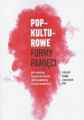 Okładka książki Popkulturowe formy pamięci Sławomir Buryła,Lidia Gąsowska,Danuta Ossowska