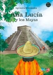Okładka książki Ana Lucia i Majowie Agnieszka Wiśniewska