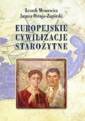 Okładka książki Europejskie cywilizacje starożytne Leszek Mrozewicz,Janusz Ostoja-Zagórski