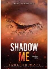 Okładka książki Shadow Me Tahereh Mafi