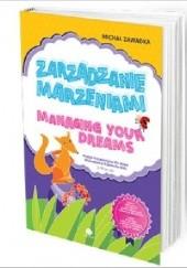 Okładka książki Zarządzanie marzeniami Poezja motywacyjna dla dzieci Managing Your Dreams wiek 3+ Michał Zawadka