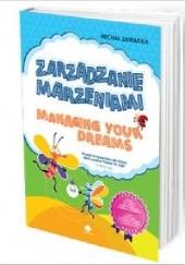 Okładka książki Powiększ Zarządzanie marzeniami Poezja motywacyjna dla dzieci Managing Your Dreams wiek 6+ Michał Zawadka