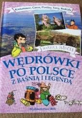 Okładka książki Wędrówki po Polsce z baśnią i legendą. Karkonosze, Gorce, Pieniny, Tatry, Beskidy. Mariola Jarocka