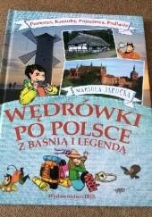 Okładka książki Wędrówki po Polsce z baśnią i legendą. Pomorze, Kaszuby, Pojezierza, Podlasie. Mariola Jarocka