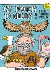 Okładka książki Czy podloty to nieloty? I inne tajemnice ptaków Andrzej G. Kruszewicz