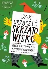 Okładka książki Jak urządzić skrzatowisko Ewa Łętowska