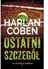Okładka książki Ostatni szczegół Harlan Coben