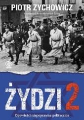 Okładka książki Żydzi 2. Opowieści niepoprawne politycznie Piotr Zychowicz