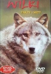Okładka książki Wilki - fakty i mity redakcja DVD