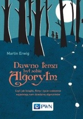 Okładka książki Dawno temu był sobie algorytm Martin Erwig