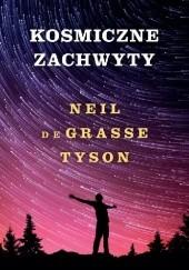 Okładka książki Kosmiczne zachwyty Neil deGrasse Tyson