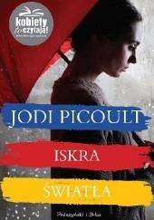 Okładka książki Iskra światła Jodi Picoult