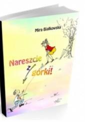 Okładka książki Nareszcie z górki! Mira Białkowska