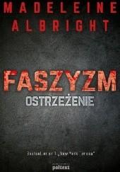 Okładka książki Faszyzm. Ostrzeżenie Madeleine Albright