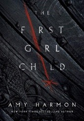 Okładka książki The First Girl Child Amy Harmon