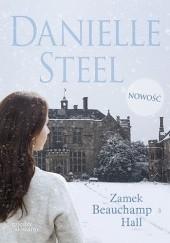Okładka książki Zamek Beauchamp Hall Danielle Steel