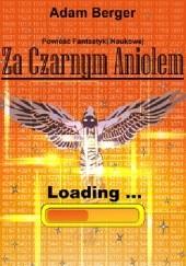 Okładka książki Za Czarnym Aniołem Berger Adam