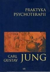 Okładka książki Praktyka psychoterapii. Przyczynki do problematyki psychoterapii do psychologii przeniesienia Carl Gustav Jung