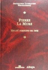 Okładka książki Miłość niejedno ma imię Pierre La Mure