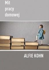 Okładka książki Mit pracy domowej Alfie Kohn