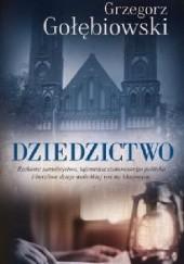 Okładka książki Dziedzictwo Grzegorz Gołębiowski