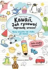 Okładka książki Kawaii. Jak rysować naprawdę uroczo. Rysuj wszystko tak słodko, jak można! Angela Nguyen