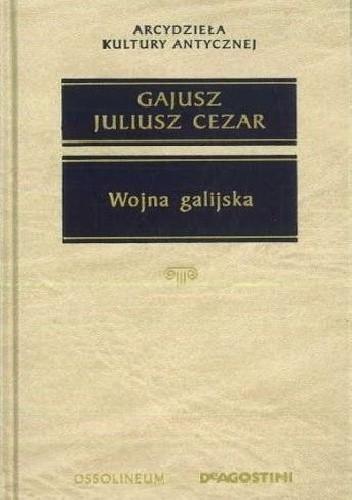 Okładka książki Wojna galijska Gajusz Juliusz Cezar