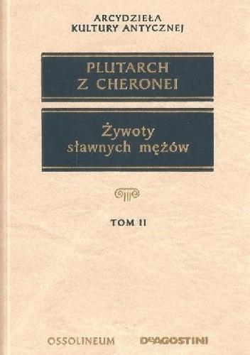 Okładka książki Żywoty sławnych mężów (Tom II) Plutarch