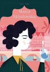 Okładka książki Mania Skłodowska Jakub Skworz