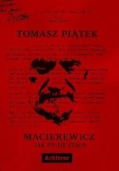 Okładka książki Macierewicz. Jak to się stało? Tomasz Piątek