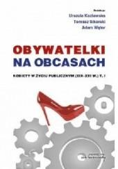 Okładka książki Obywatelki na obcasach. Kobiety w życiu publicznym (XIX-XXI w.). T.1-2 praca zbiorowa