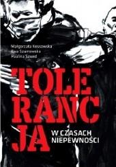 Okładka książki Tolerancja w czasach niepewności Małgorzata Winiarczyk-Kossakowska,Ewa Szumowska,Paulina Szwed
