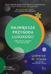 Okładka książki Największa przygoda ludzkości. Odkrywanie zagadki Wszechświata Lawrence M. Krauss