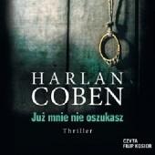 Okładka książki Już mnie nie oszukasz Harlan Coben
