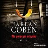 Okładka książki Na gorącym uczynku Harlan Coben