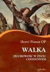 Okładka książki Walka. Duchowość w życiu codziennym Hervé Ponsot OP