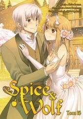 Okładka książki Spice & Wolf 16 Isuna Hasekura,Keito Koume