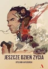 Okładka książki Jeszcze dzień życia Ryszard Kapuściński