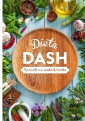 Okładka książki Dieta DASH. Sposób na nadciśnienie Beata Woźniak