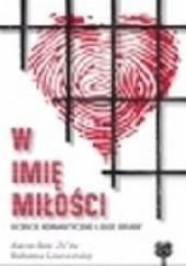 Okładka książki W imię miłości – uczucie romantyczne i jego ofiary Ruhama Goussinsky